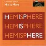 Hip Is Here - A HEMISPHERE Sampler