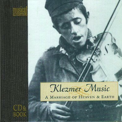 Klezmer Music-A Marriage Of Heaven & Earth