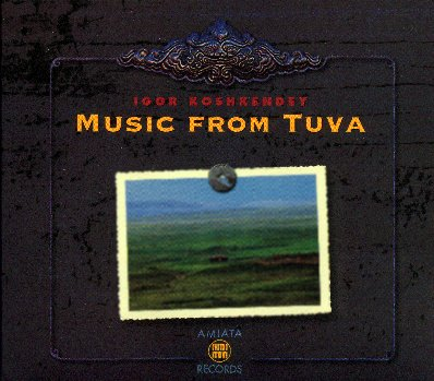 "Igor Koshkendey - ""Music From Tuva"""