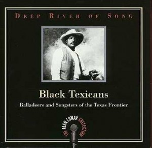Deep River Of Song: Black Texicans