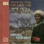 Deep In The Heart Of Tuva