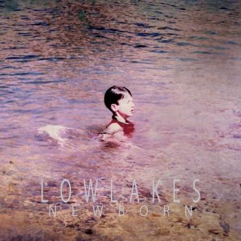 Lowlakes - Newborn EP