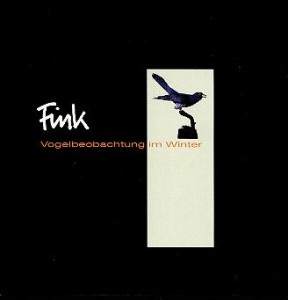 "Fink - ""Vogelbeobachtung im Winter"" cover"