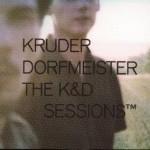 """Kruder & Dorfmeister - """"The K&D SessionsTM"""" cover"""