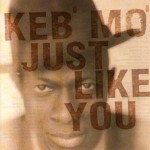 "Keb Mo - ""Just Like You"" cover"