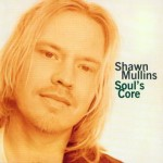 "Shawn Mullins - ""Soul`s Core"" cover"