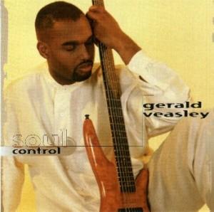 "Gerald Veasley - ""soul control"""