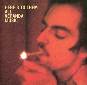 "Veranda Music - ""here`s to them all"""