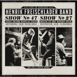 Henrik Freischlader Band - Show No 27 - House In The Woods Tour 2012 (CD1)