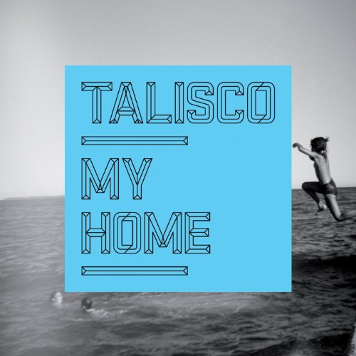 "Talisco - ""My Home"""
