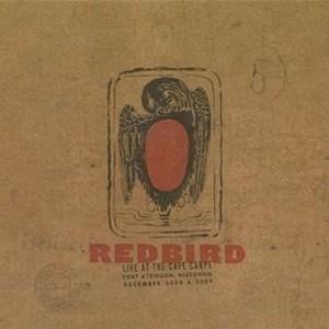 Redbird - Live
