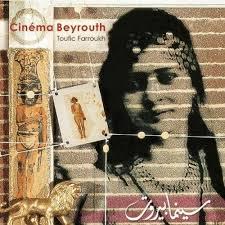Toufic Farroukh - Cinéma Beyrouth