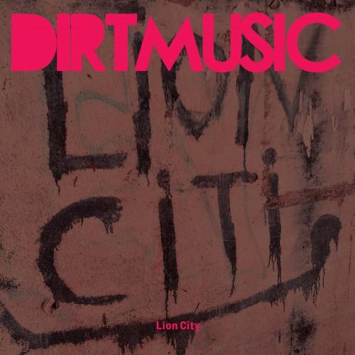 Dirtmusic - Lion City