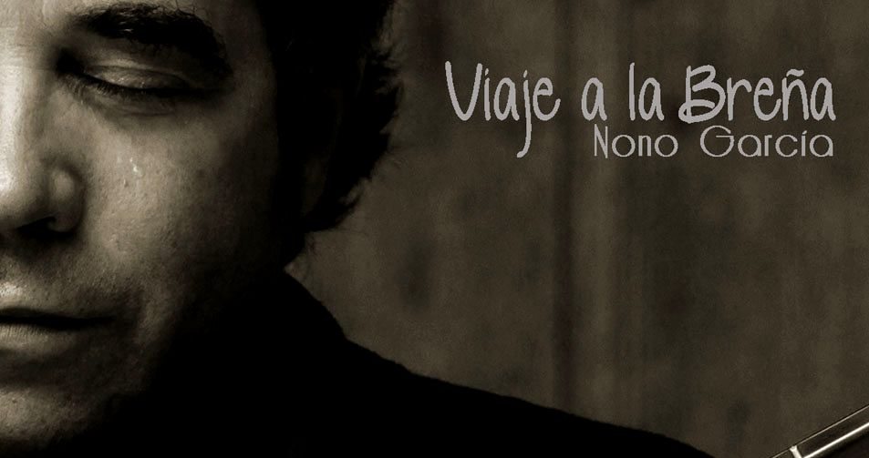 Nono Garcìa - Viaje A La Breña cut