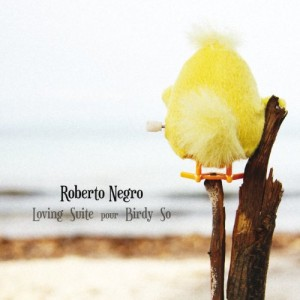 ROBERTO NEGRO - Loving Suite pour Birdy So