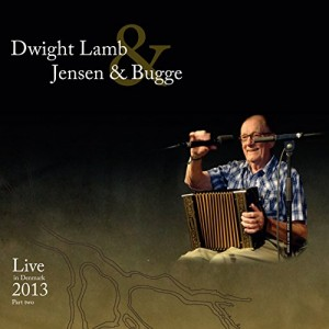 Dwight Lamb, Jensen & Bugge - Live in Denmark 2013 [Part two]