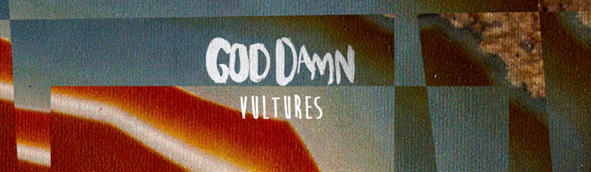 God Damn - Vultures