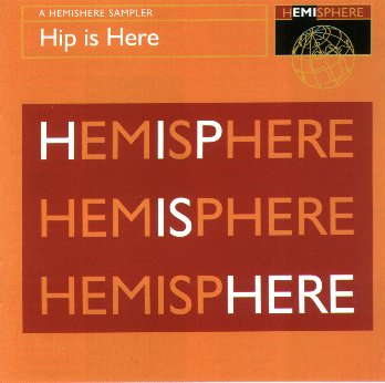 Hip Is Here - A HEMISPHERE Sampler